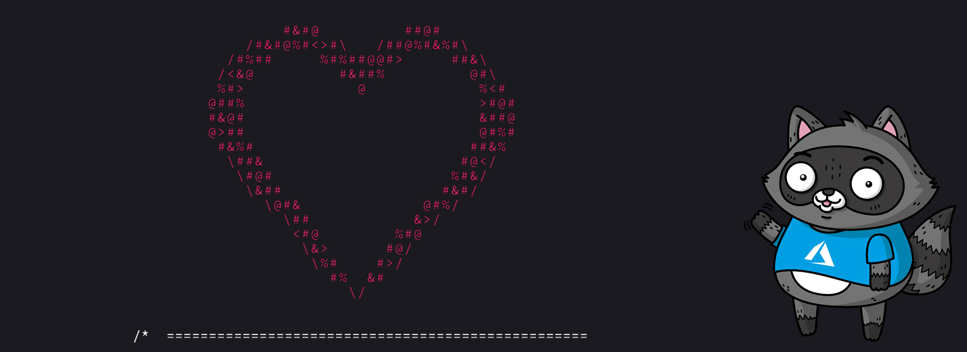 An ASCII image of a heart, next to an image of Bit the Raccoon.