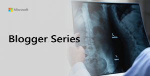 Blogger Series Graphic showing doctor looking at X-Ray image