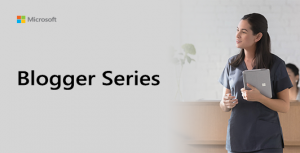 Blogger Series Graphic showing nurse holding Surface Go.
