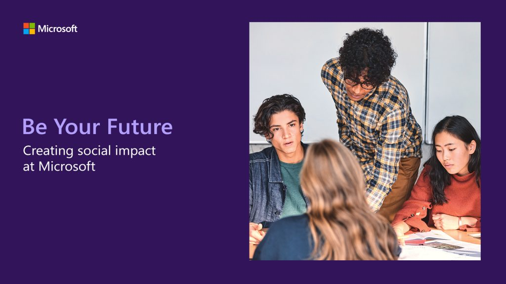Be Your Future: Creating social impact at Microsoft