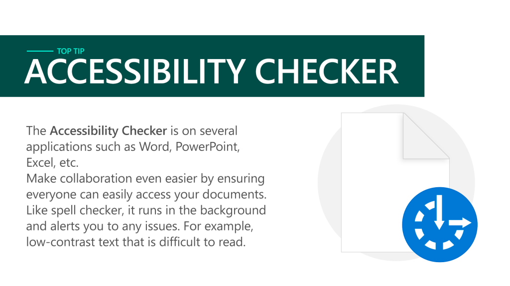 The Accessibility Checker is on several applications such as Word, PowerPoint, Excel, etc. Make collaboration even easier by ensuring everyone can easily access your documents. Like spell checker, it runs in the background and alerts you to any issues. For example, low-contrast text that is difficult to read.