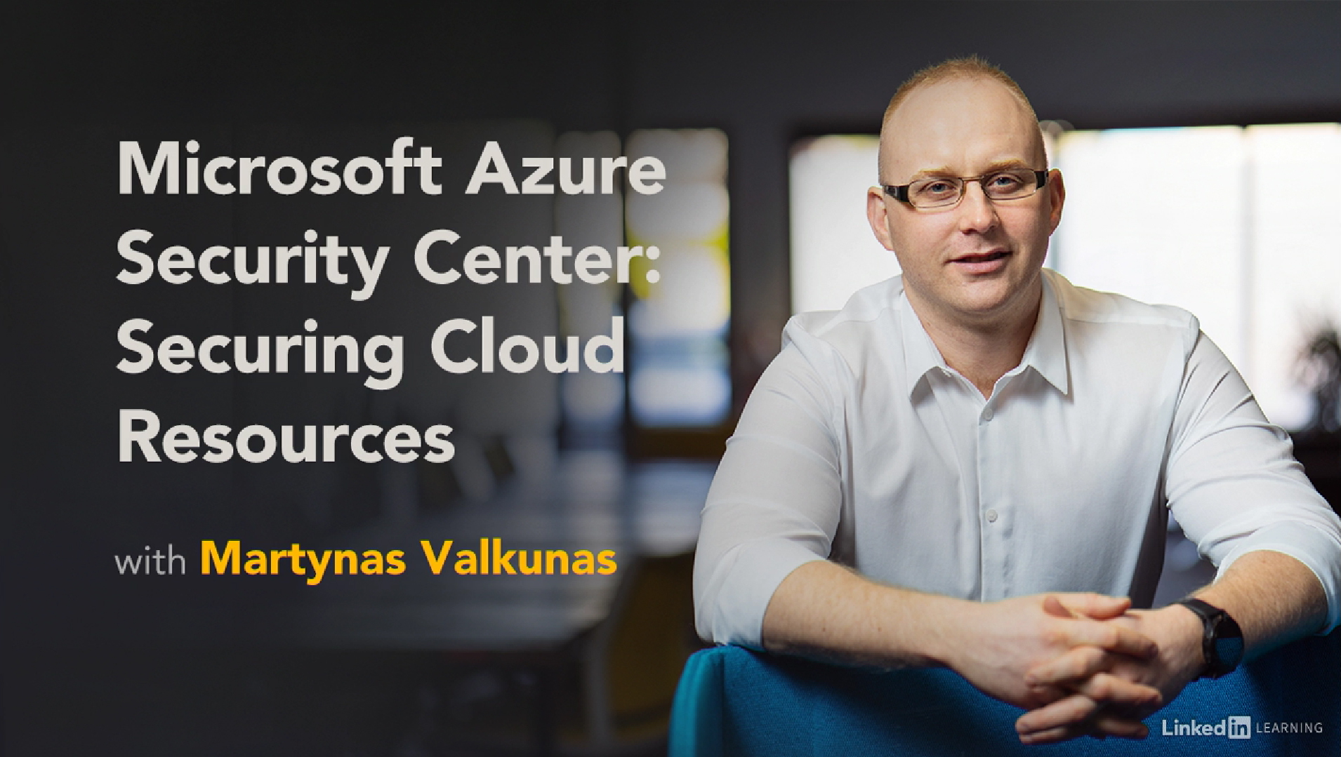 "A photo of Martynas Valkunas next to the text ""Microsoft Azure Security Center: Securing Cloud Resources"""