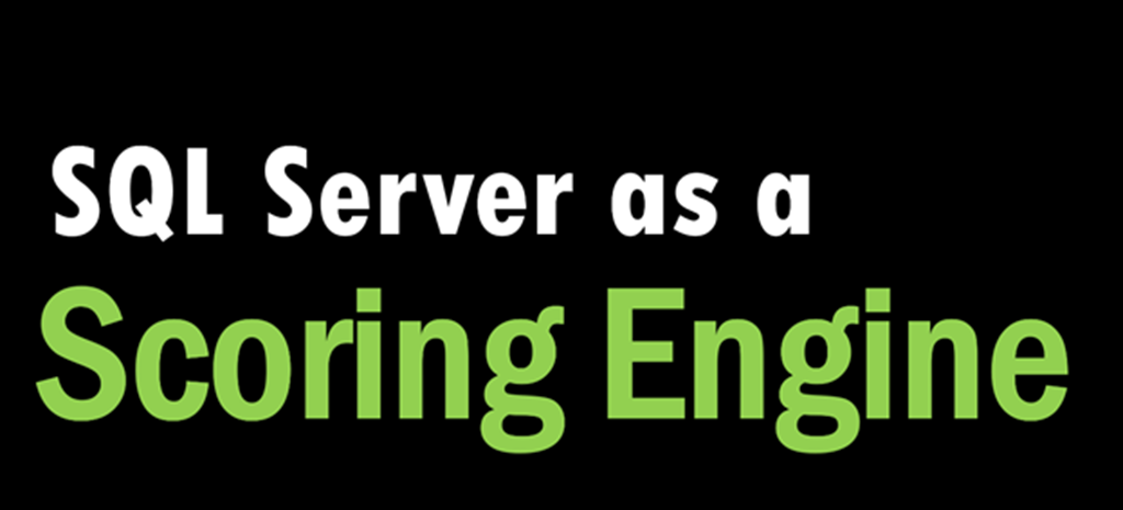 SQL Server as a Scoring Engine
