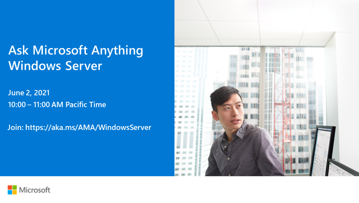 Ask Microsoft Anything Windows Server Event June 2, 2021