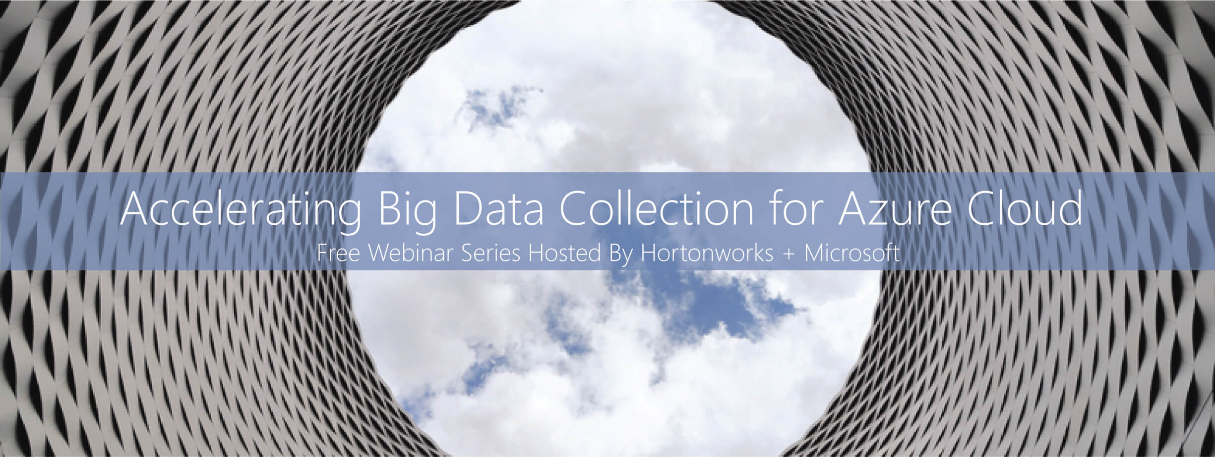 Free Webinar Event from Hortonworks and Microsoft - Accelerating Big Data Collection for Azure Cloud